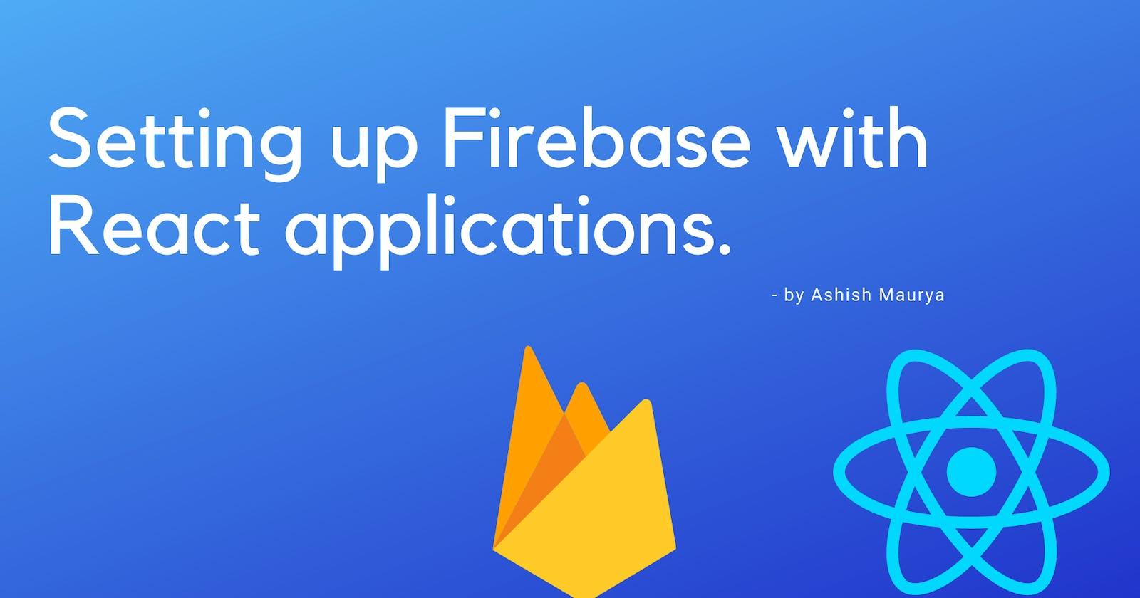 FIREBASE & REACT: Setting Up React APP with Firebase