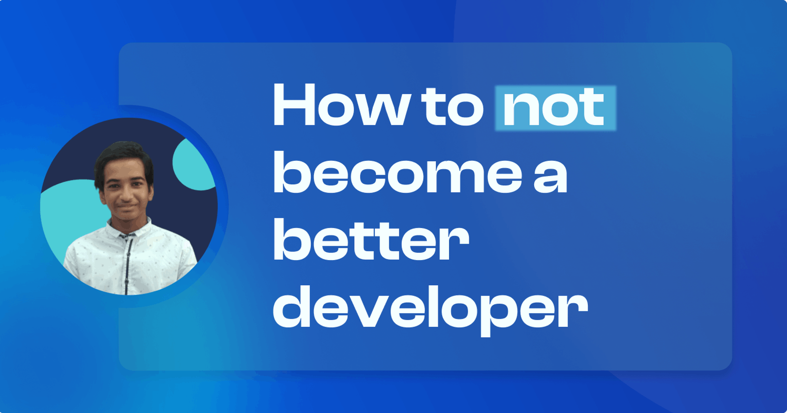 How to not become a better developer