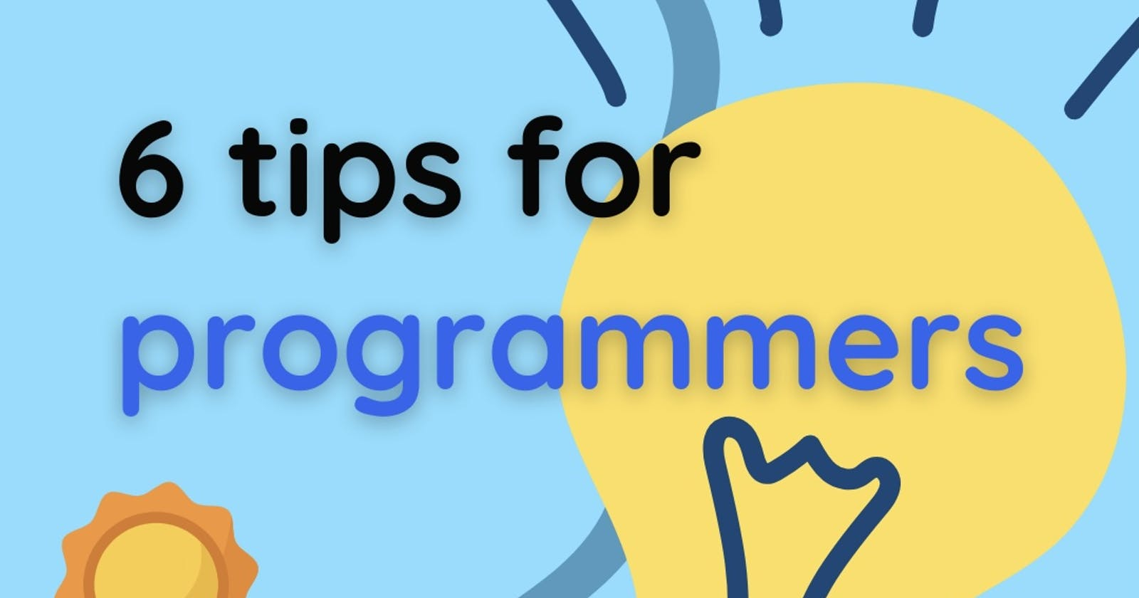 My personal 6 best tips for programmers🤩🤝