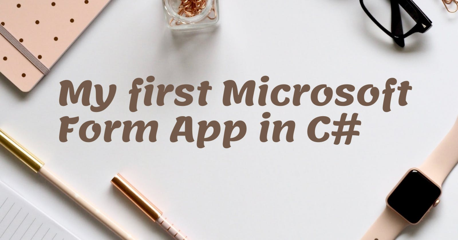 My first Microsoft Form App in C#
