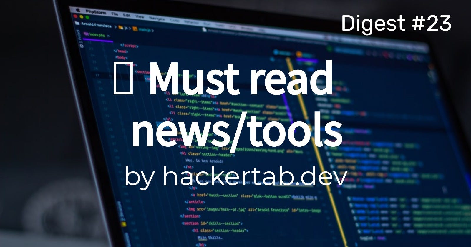 ⚡ Must read Tech news/tools of the day - Digest #23