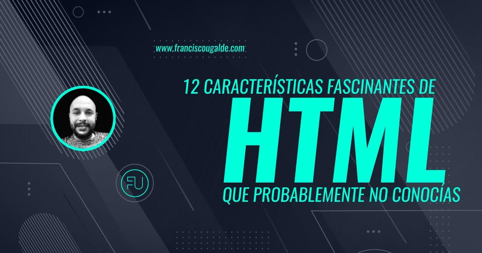12 características fascinantes de HTML que probablemente no conocías