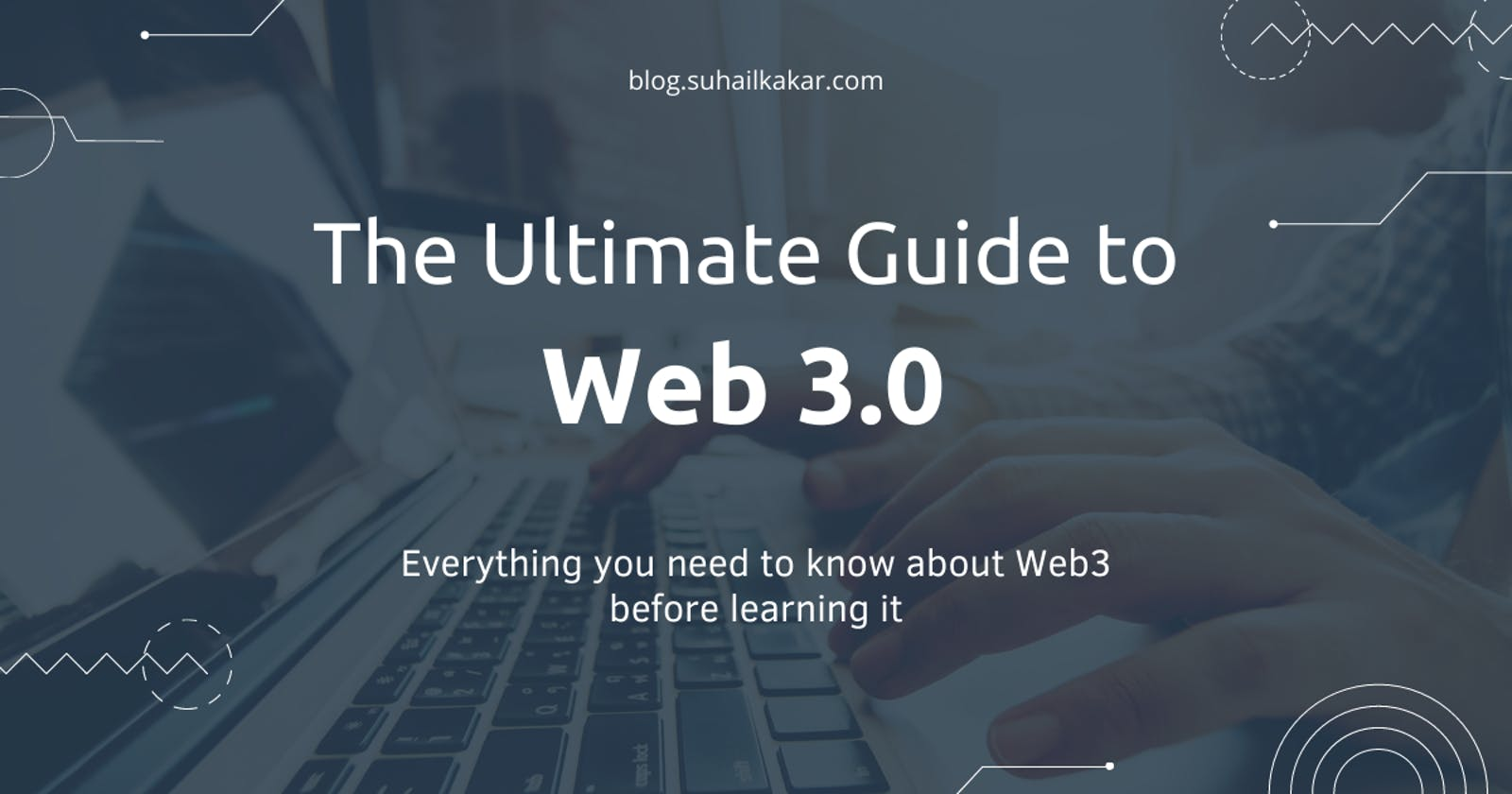 A Complete Beginner's Guide to Web 3.0