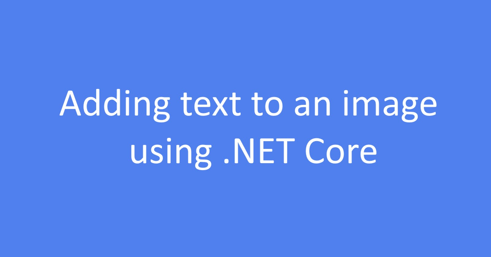 Adding text to an image using .NET Core