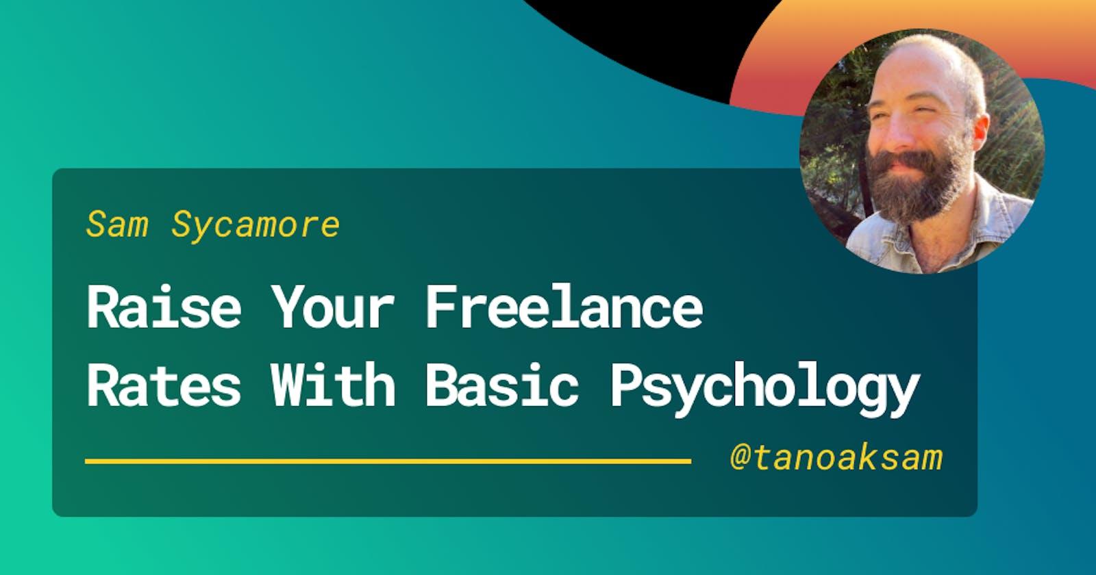 Make More Money as a Freelancer Using Basic Psychology