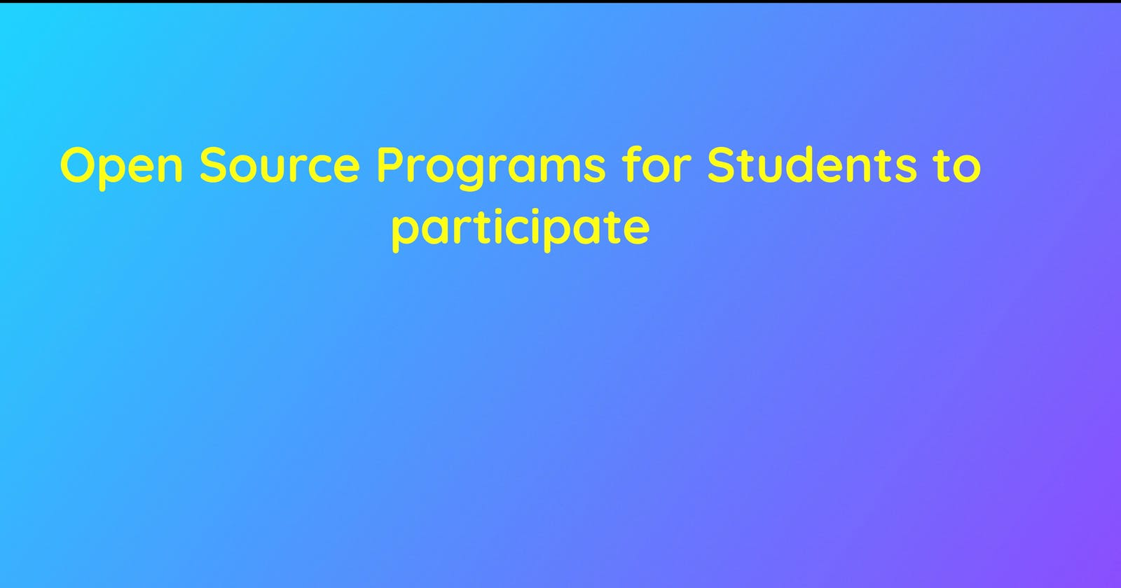 Open Source Programs for Students to participate
