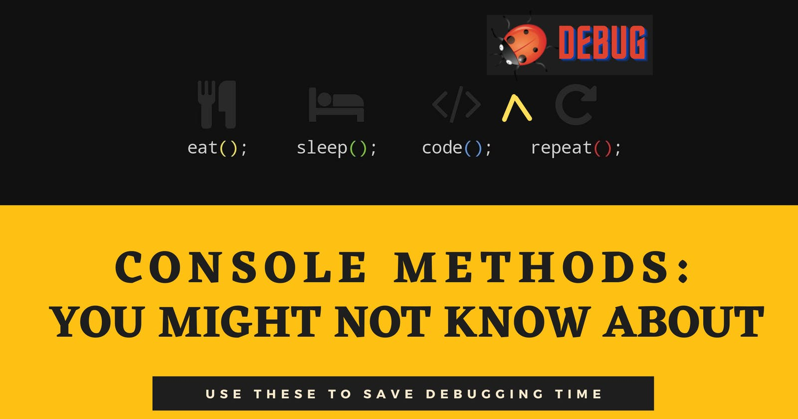Console methods that you might not know but can change how you debug your code