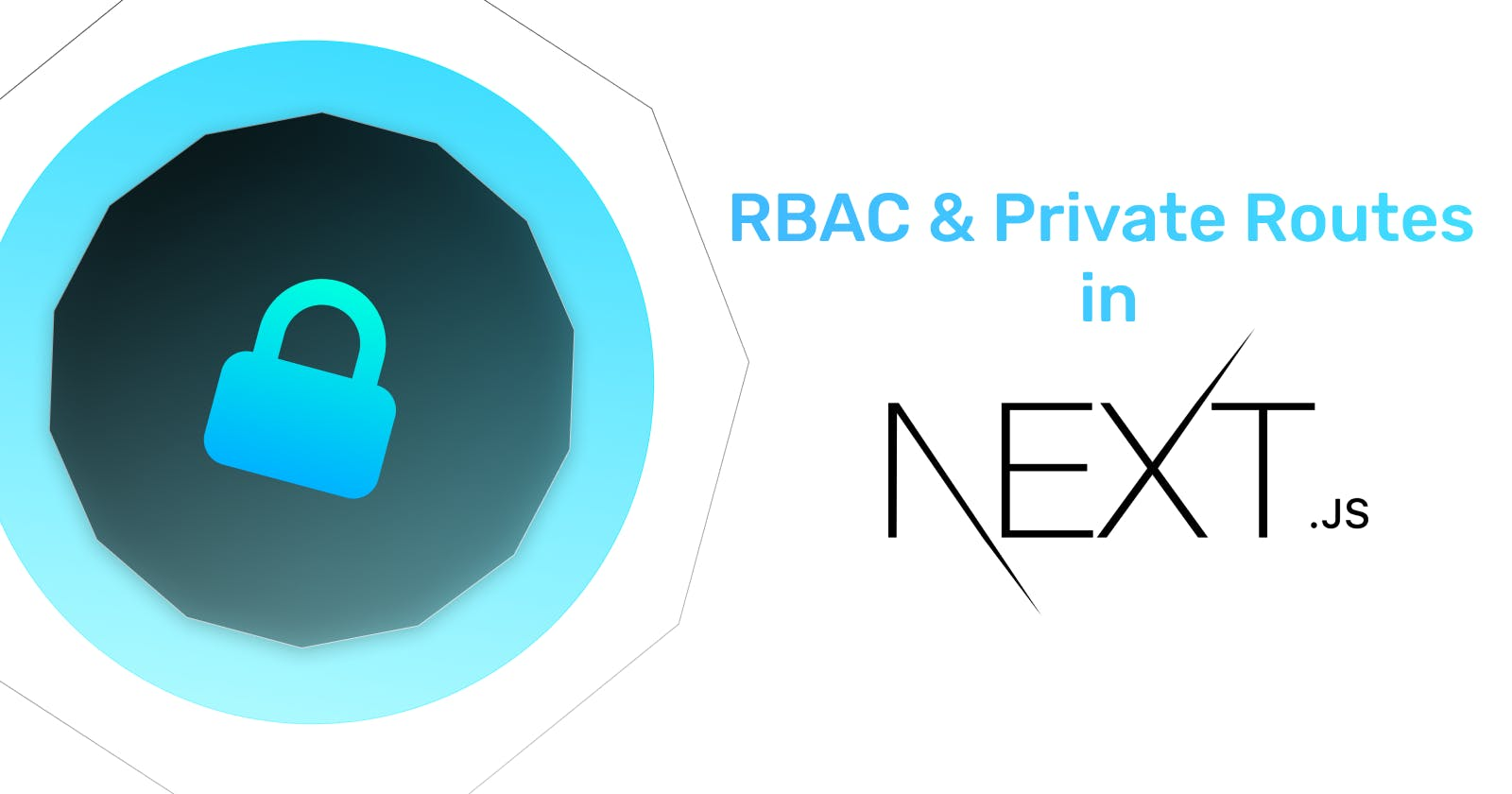 RBAC & Private Routes in Next.js using NextShield
