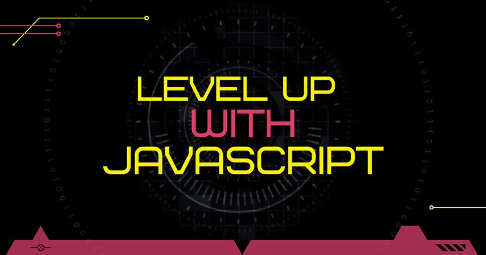 LEVEL UP with JavaScript! LVL 8