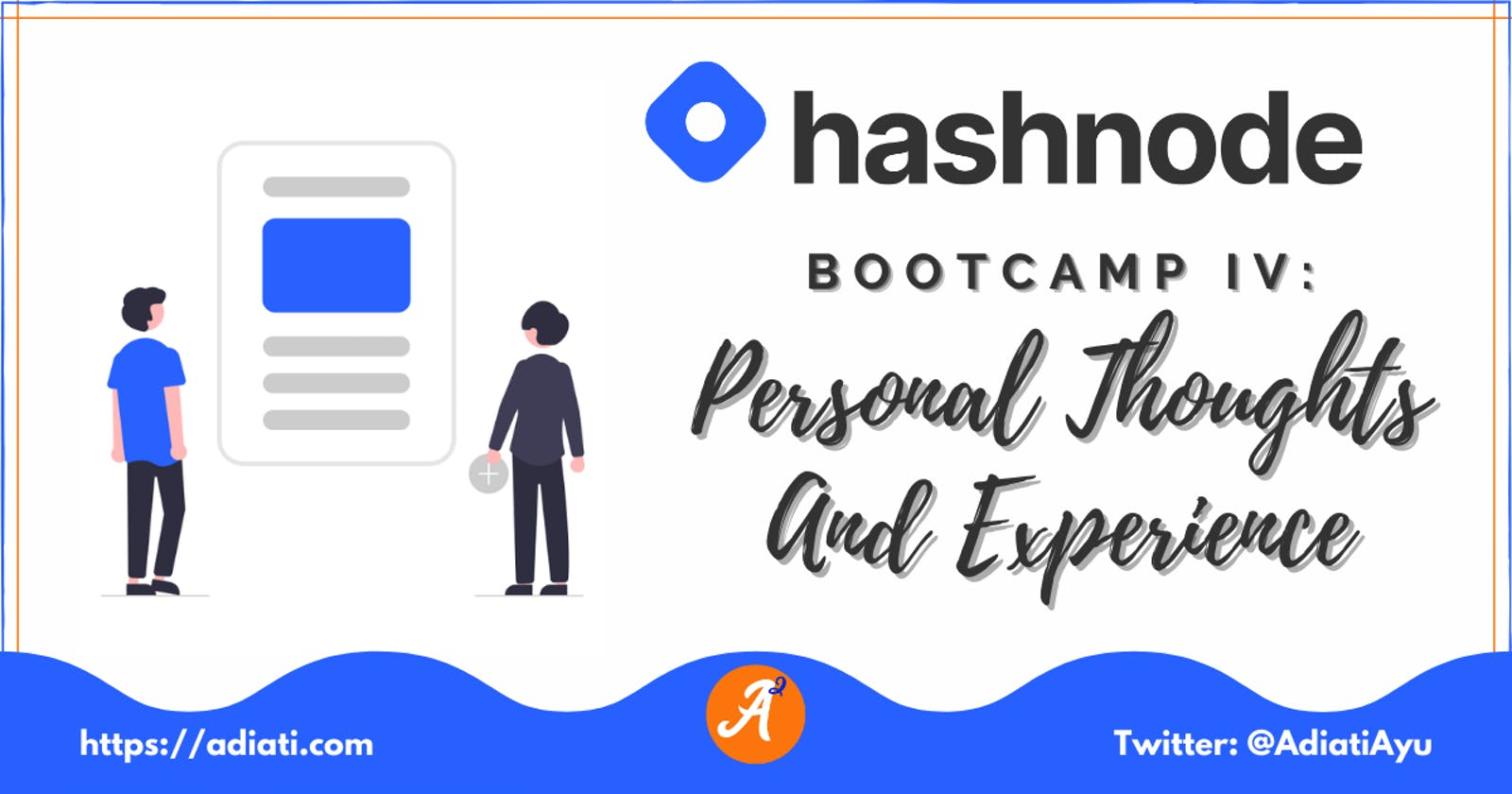 Hashnode Bootcamp IV: Personal Thoughts And Experience