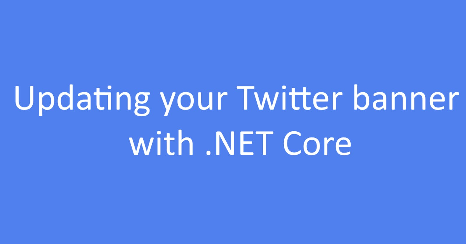 Updating your Twitter banner with .NET Core