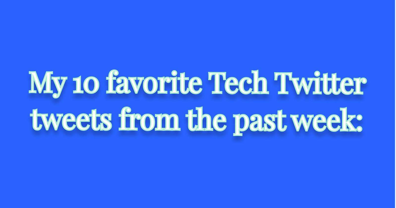 Free Full Stack program, Unit testing in JavaScript, web3 developer roadmap, and more  My 10 favorite Tech Twitter tweets from the past week: