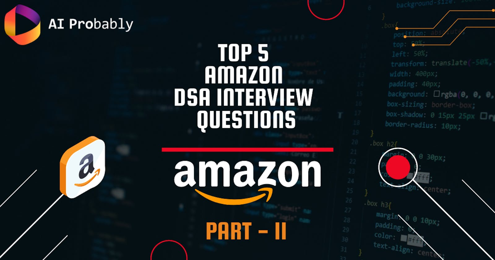 Top 5 DSA Interview Questions asked at Amazon - Part II