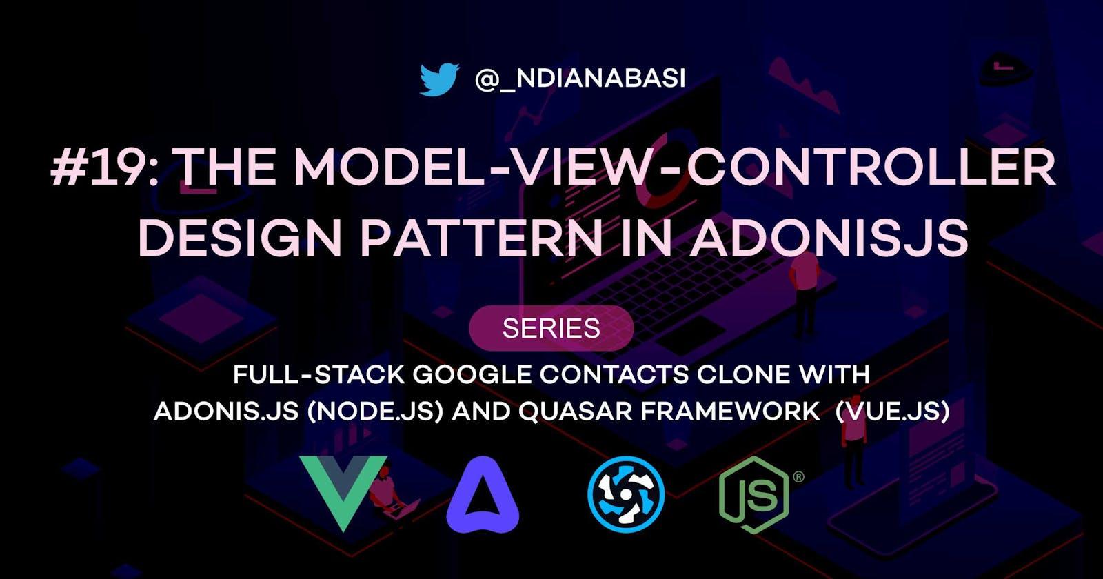 The Model-View-Controller Design Pattern in AdonisJS | Full-Stack Google Contacts Clone with AdonisJS (Node.js) and Quasar Framework (Vue.js)