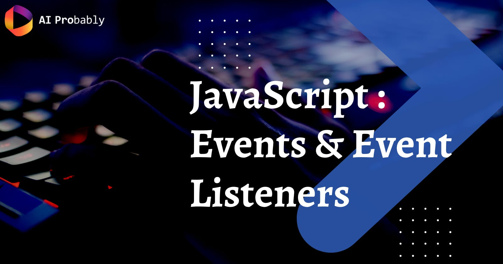 JavaScript: Events and Event Listener