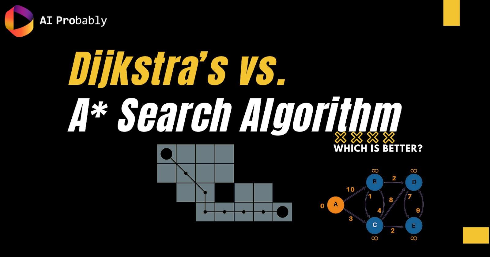 Dijkstra's vs. A* Search Algorithm