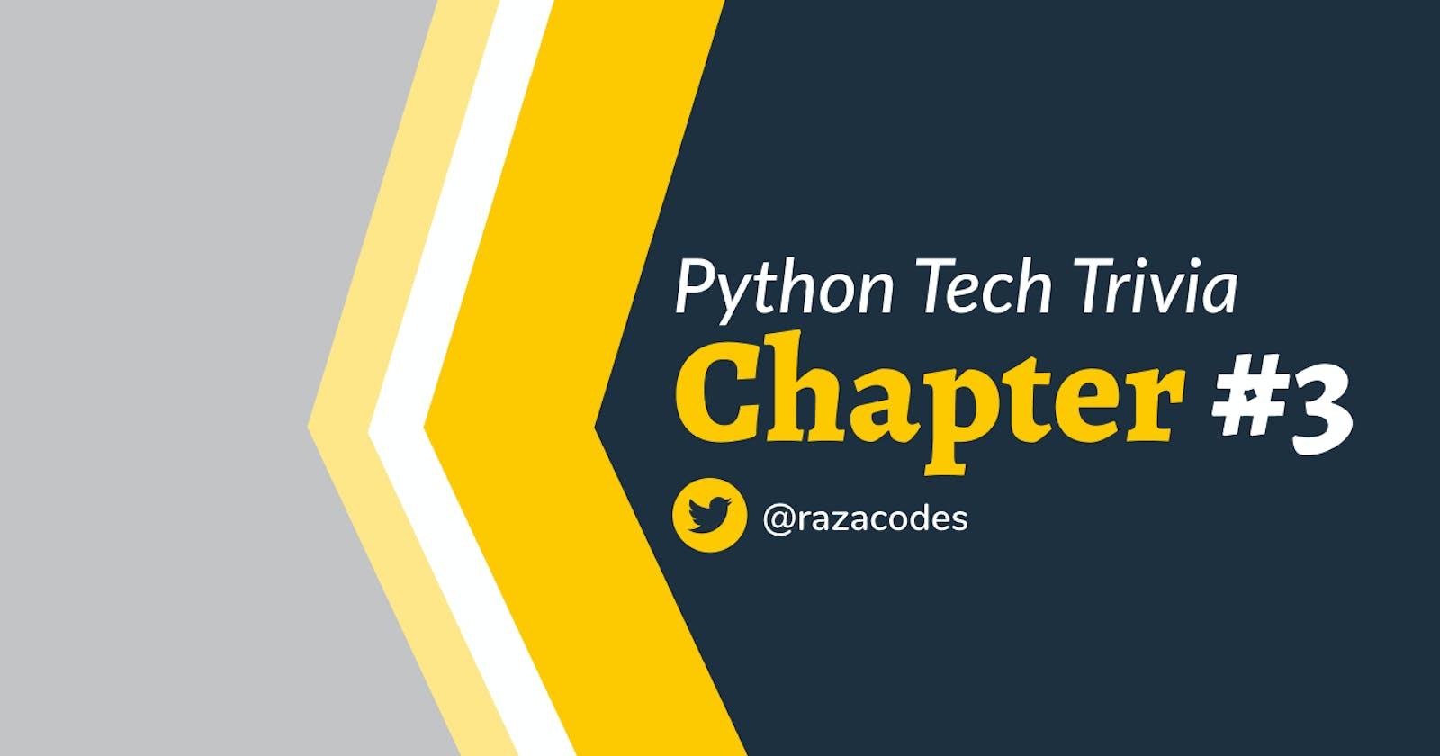 ❇️ Python Tech Trivia ❇️ Chapter 3