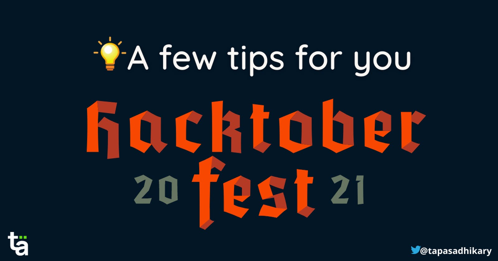 Are you contributing to Hacktoberfest? A few tips for you.
