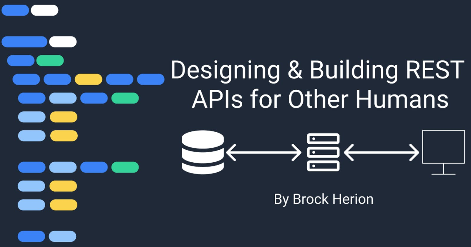 Designing and Building REST APIs for Other Humans