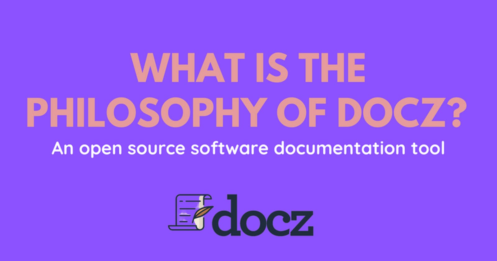 What is the philosophy of Docz - an open source software documentation tool?