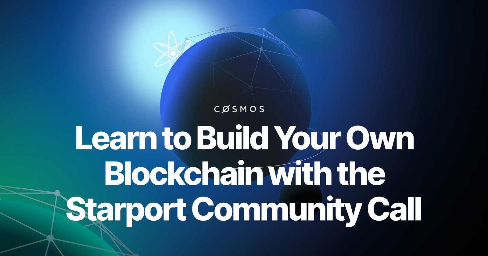 Learn to Build Your Own Blockchain with the Starport Community Call
