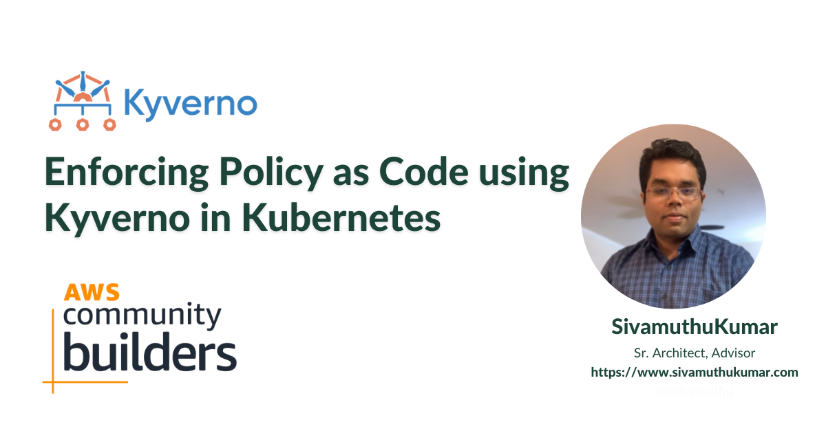 Enforcing Policy as Code using Kyverno in Kubernetes