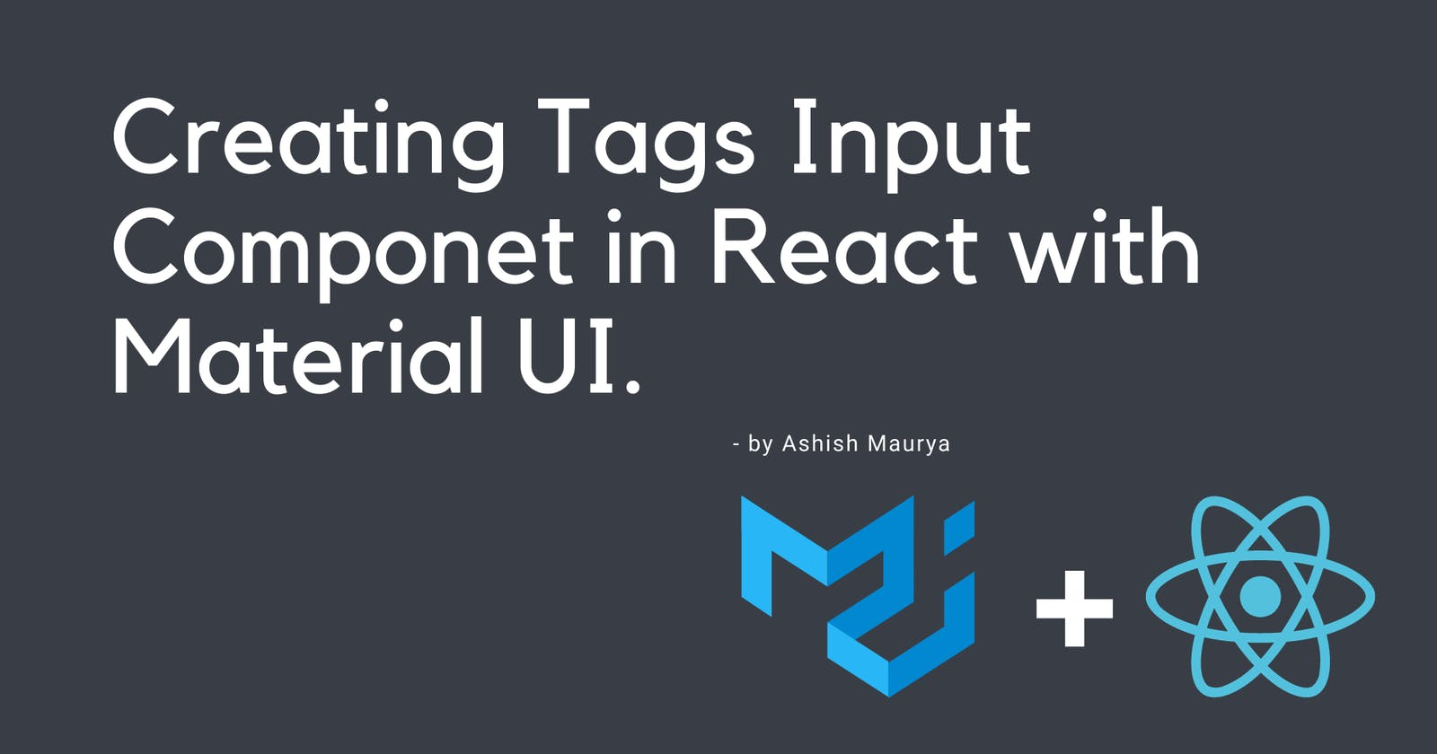 How to Create A Tag Input feature in ReactJS and Material UI.