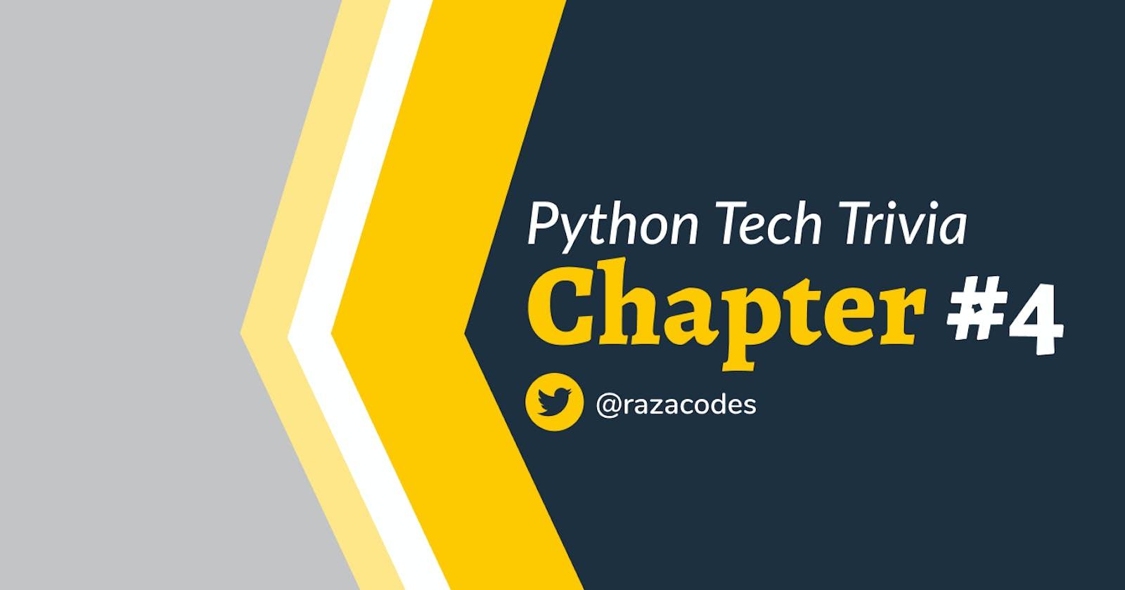 ❇️ Python Tech Trivia ❇️ Chapter 4