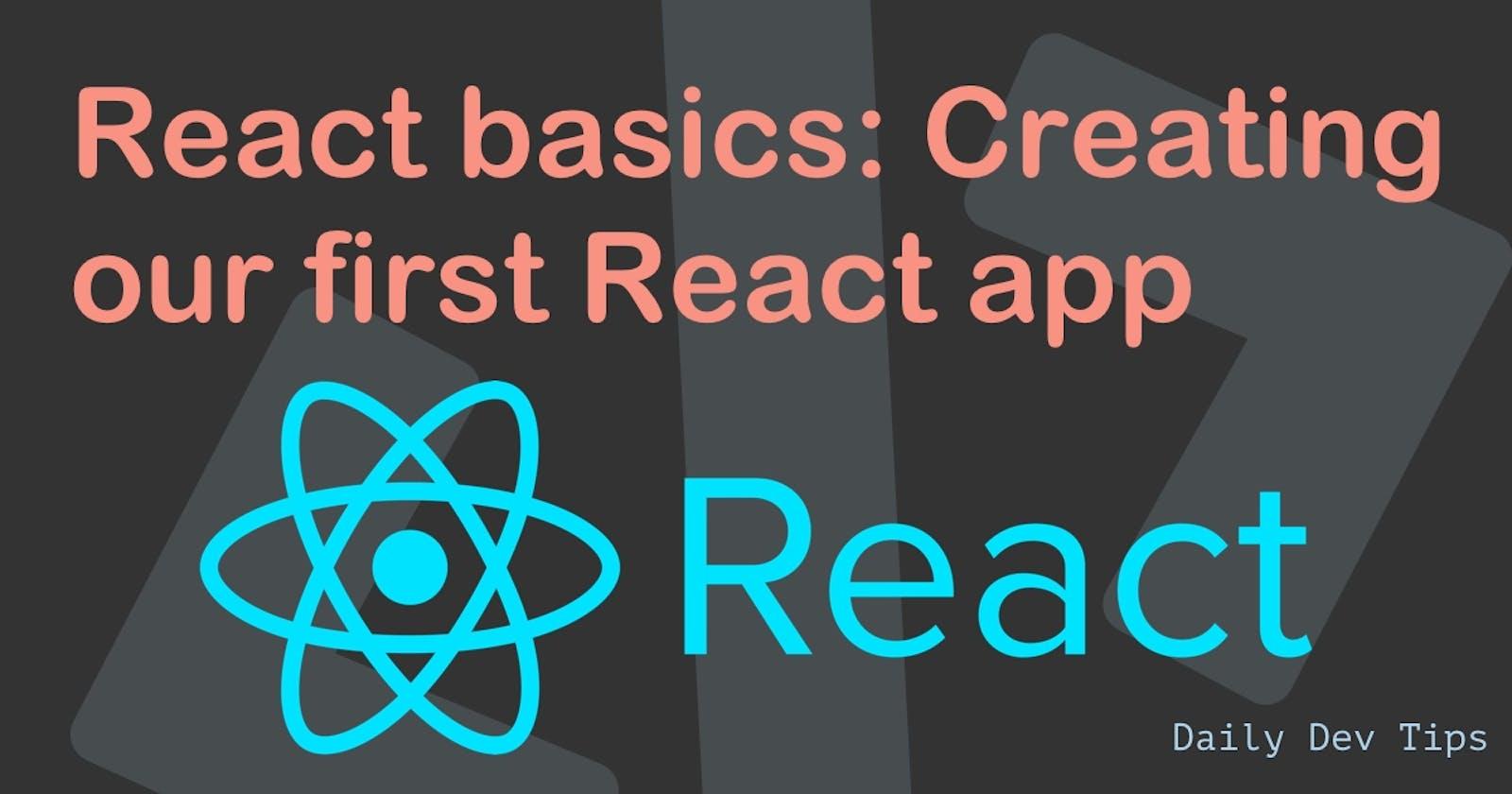 React basics: Creating our first React app