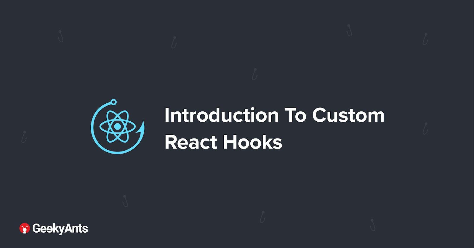 Introduction To Custom React Hooks