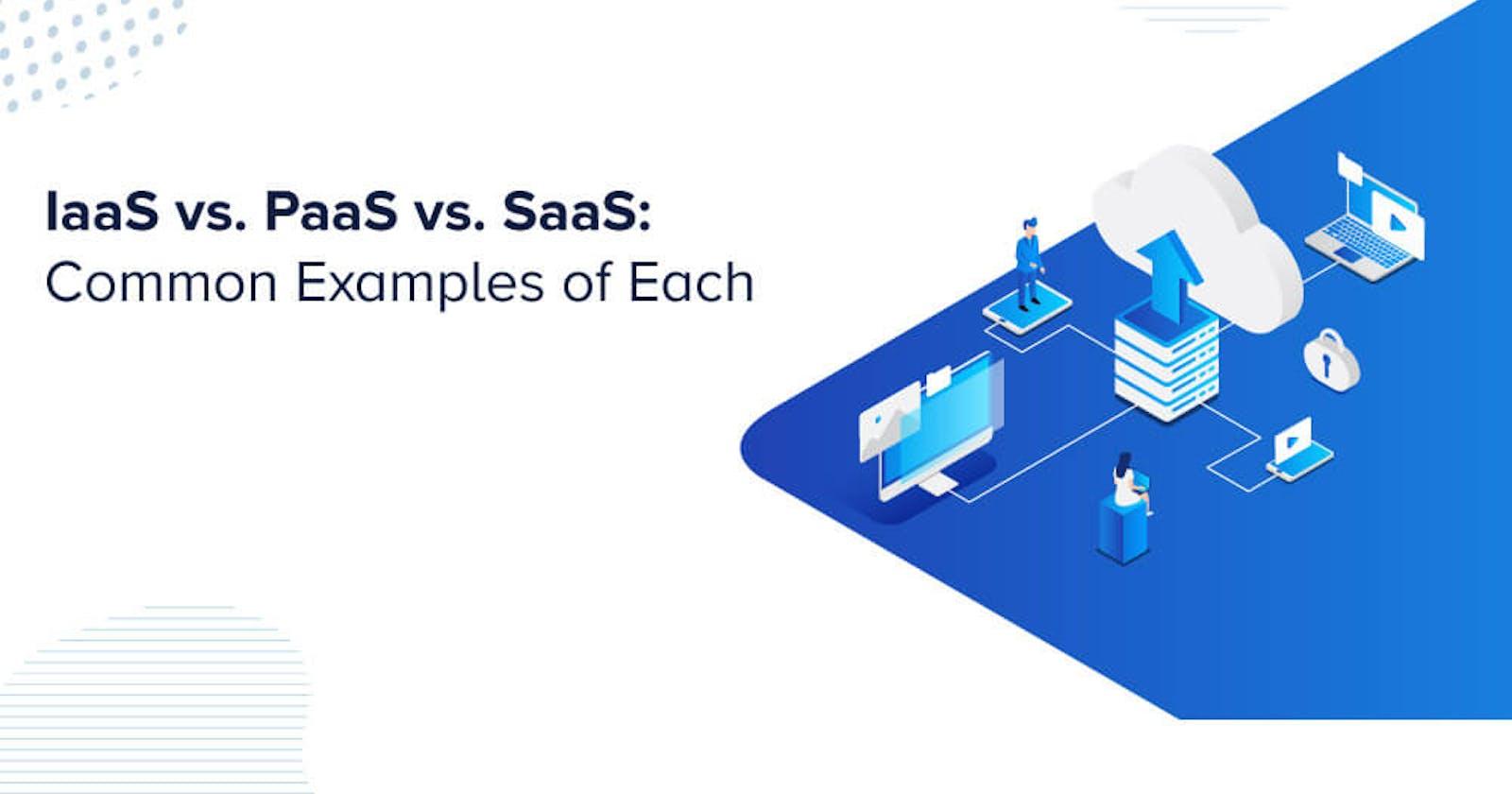 SaaS vs PaaS vs IaaS - Explained !
