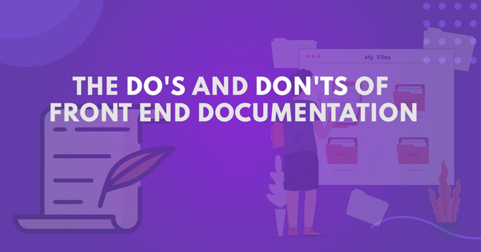 The Do's and Don'ts of Front-End Documentation