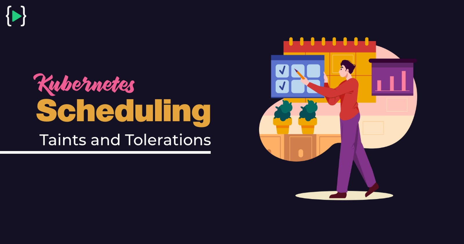 Kubernetes Scheduling - Taints and Tolerations