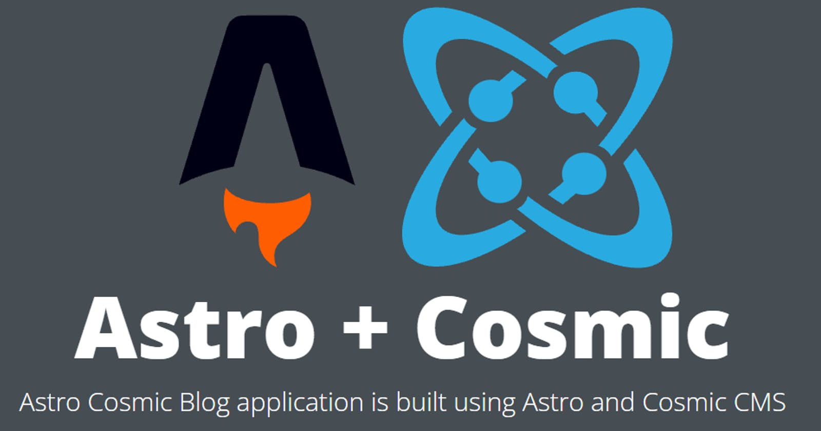 How to Build a Blazing-Fast Astro Blog with Cosmic CMS