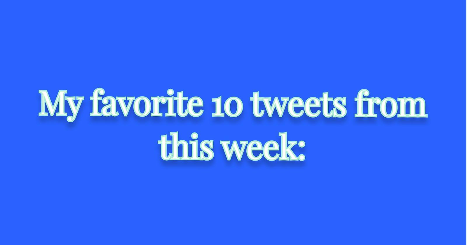My favorite 10 tweets from this week