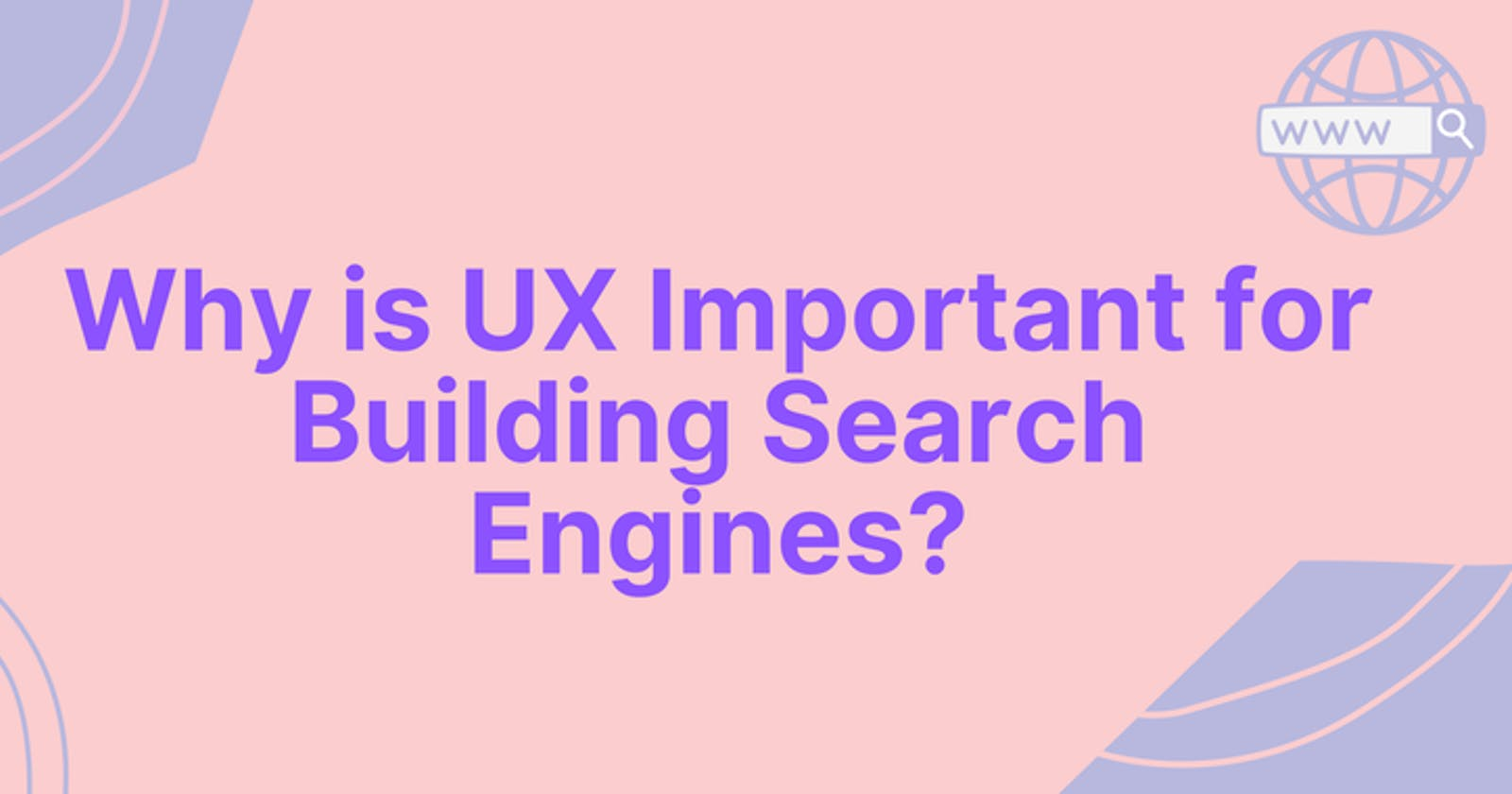 Importance of UX while building a Search Engine