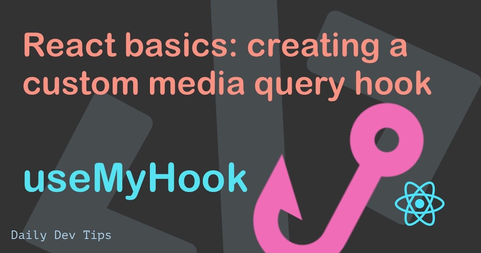 React basics: creating a custom media query hook