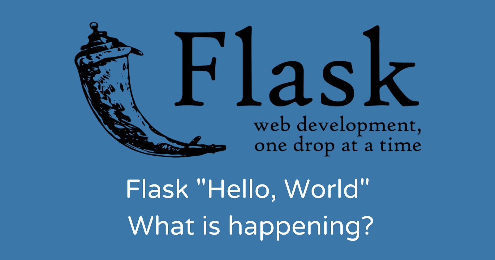"""Flask """"Hello, World"""" What is happening?"""