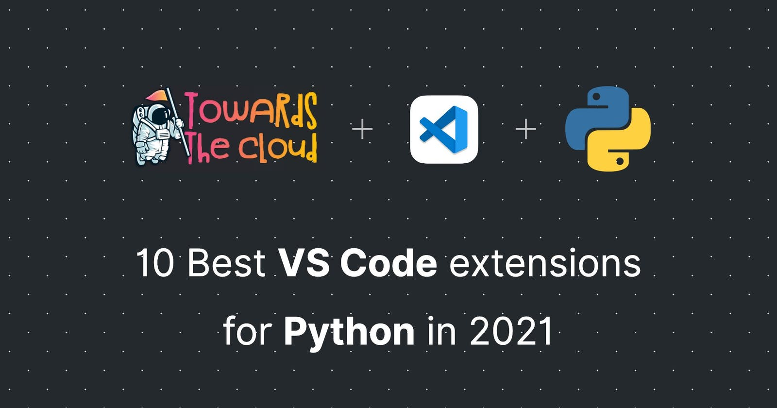 10 Best VS Code extensions for Python in 2021