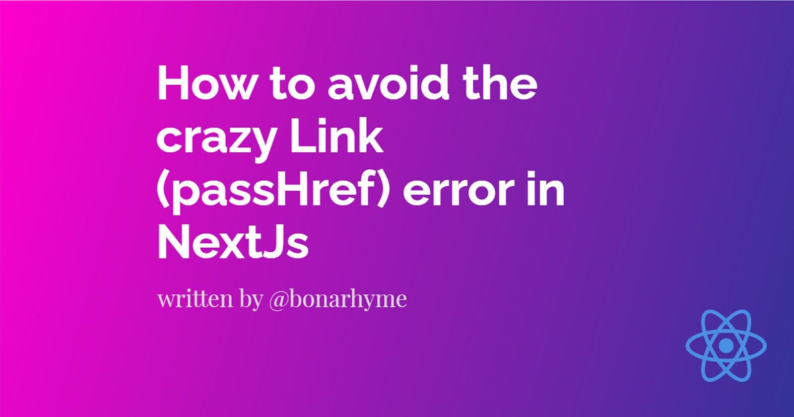 How to avoid the crazy Link (passHref) error in NextJs