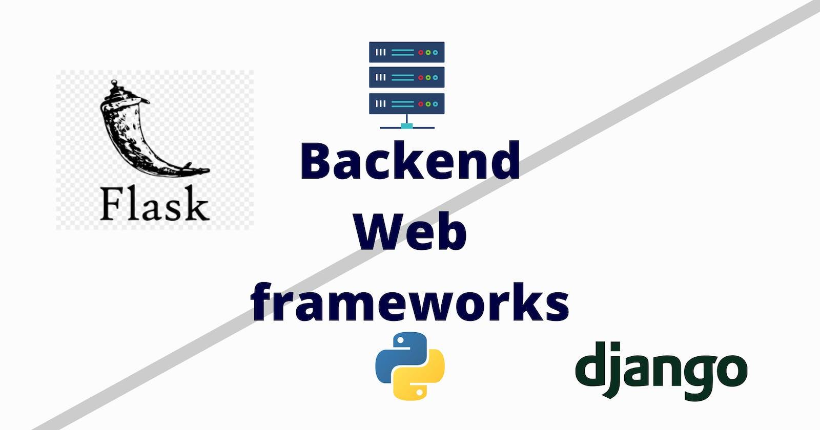 Understanding backend Web Frameworks like Django and Flask