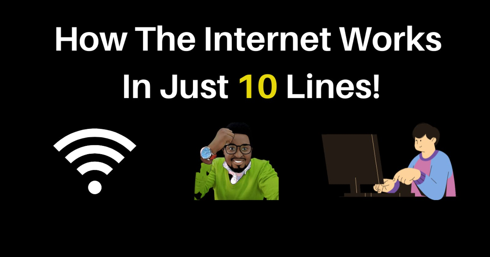 How The Internet Works In Just 10 Lines!